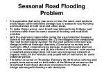 seasonal road flooding problem