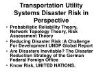 transportation utility systems disaster risk in perspective