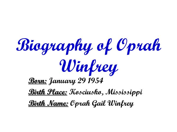 oprah winfrey bio with work cited Short biography of oprah winfrey oprah winfrey (1954 – ) influential talk show host, author, philanthropist, actress and media personality oprah winfrey has played a key role in modern american life, shaping cultural trends and promoting various liberal causes.