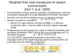 weighted finite state transducers for speech summarization hori t et al 2003