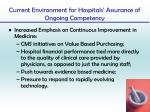 current environment for hospitals assurance of ongoing competency1