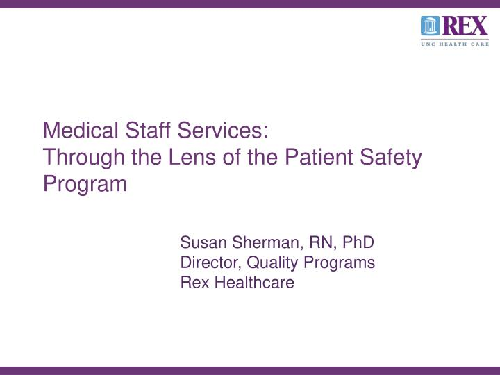 medical staff services through the lens of the patient safety program n.