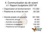 4 communication du dir scient 4 1 rapport budg taire 2007 08