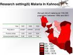 research setting 6 malaria in kahnooj