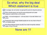 so what why the big deal which statement is true