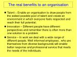 the real benefits to an organisation