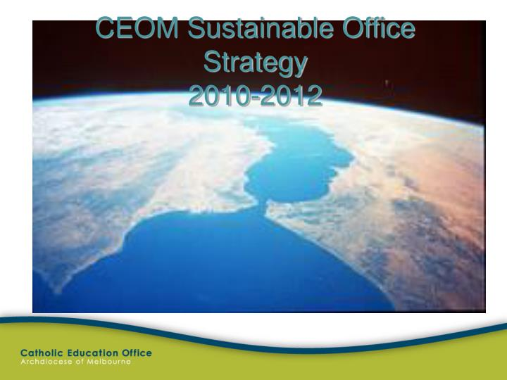 ceom sustainable office strategy 2010 2012 n.