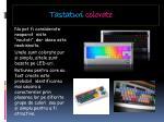 tastaturi colorate