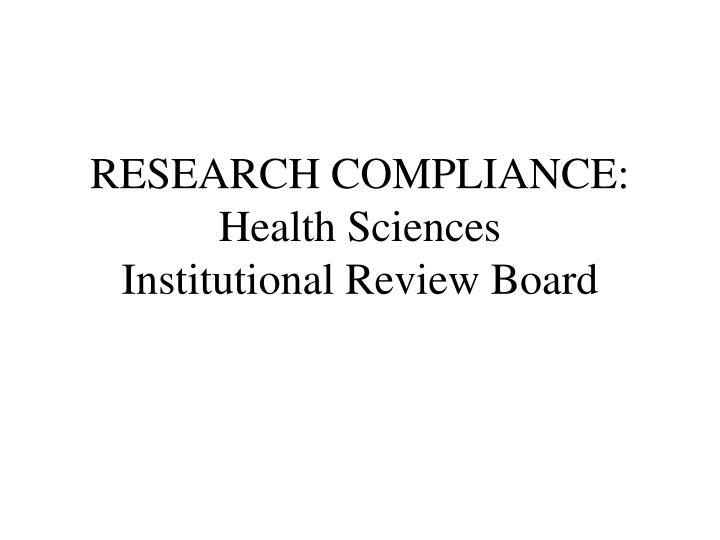 research compliance health sciences institutional review board n.