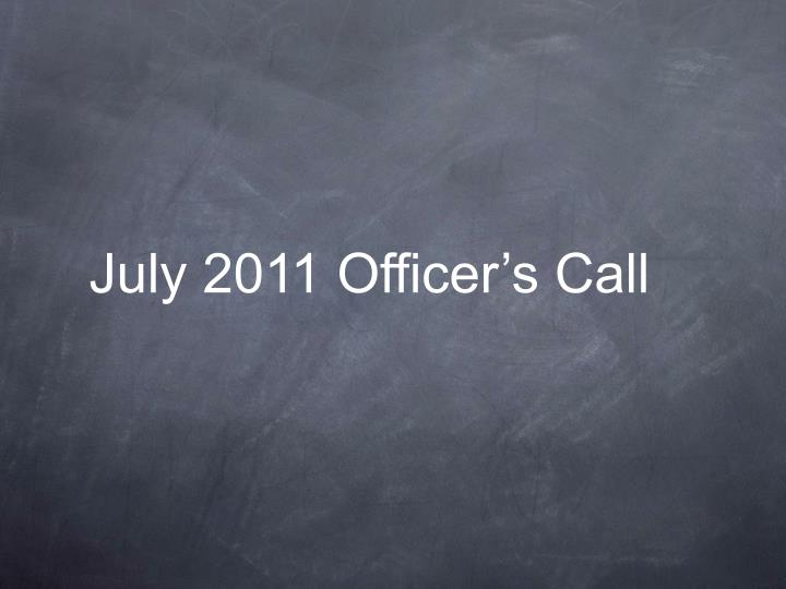 july 2011 officer s call n.