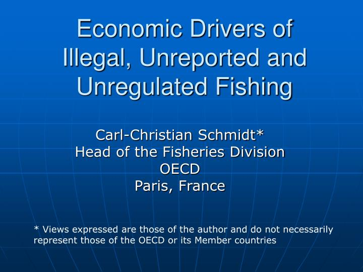 economic drivers of illegal unreported and unregulated fishing n.