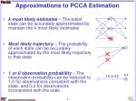 approximations to pcca estimation