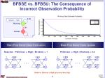 bfbse vs bfbsu the consequence of incorrect observation probability