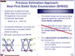 previous estimation approach best first belief state enumeration bfbse