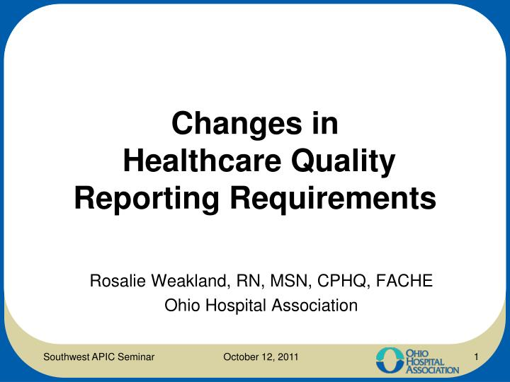 changes in healthcare quality reporting requirements n.
