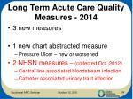 long term acute care quality measures 2014