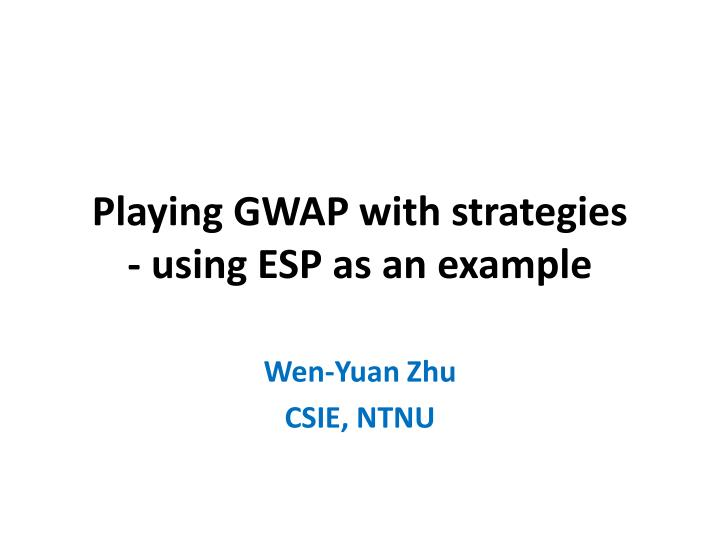 playing gwap with strategies using esp as an example n.