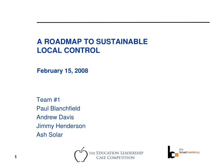 a roadmap to sustainable local control february 15 2008 n.