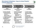 recruitment retention keys to a good teacher in every classroom
