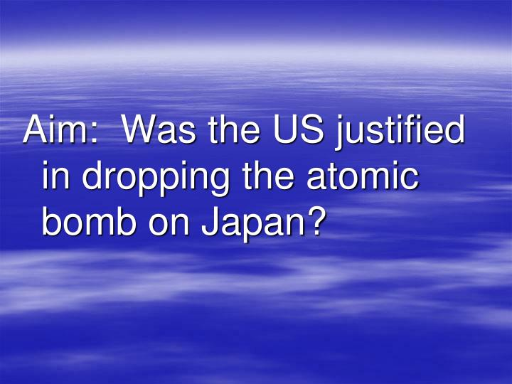 the us justification of dropping the atomic bomb in japan