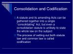 consolidation and codification