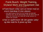 frank busch weight training dryland work and equipment use skrevet av allan j rgensen3