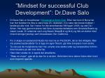 mindset for successful club development dr dave salo
