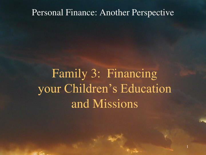 family 3 financing your children s education and missions n.