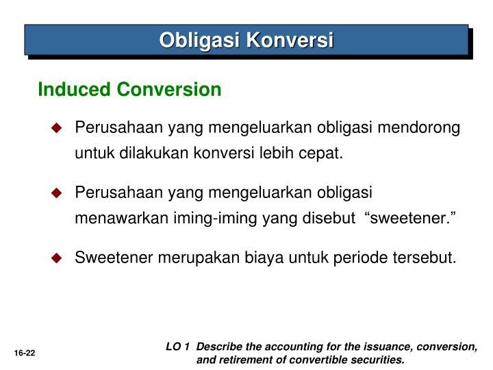 Perusahaan yang mengeluarkan obligasi mendorong untuk dilakukan konversi lebih cepat.