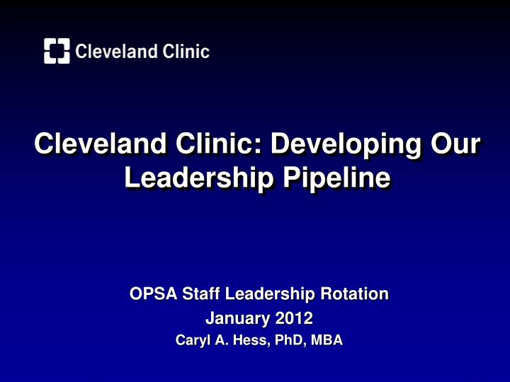 Cleveland clinic developing our leadership pipeline