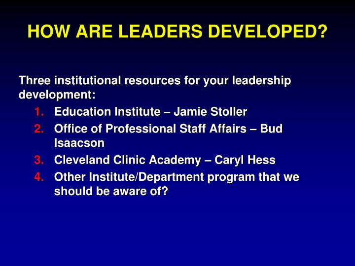 How are leaders developed