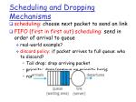 scheduling and dropping mechanisms