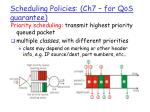 scheduling policies ch7 for qos guarantee