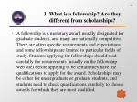 1 what is a fellowship are they different from scholarships