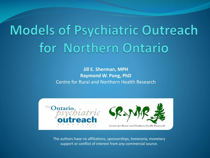 models of psychiatric outreach for northern ontario n.