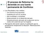 el proceso de reforma ha devenido en una fuente permanente de conflictos