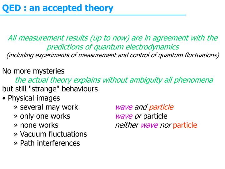 QED : an accepted theory