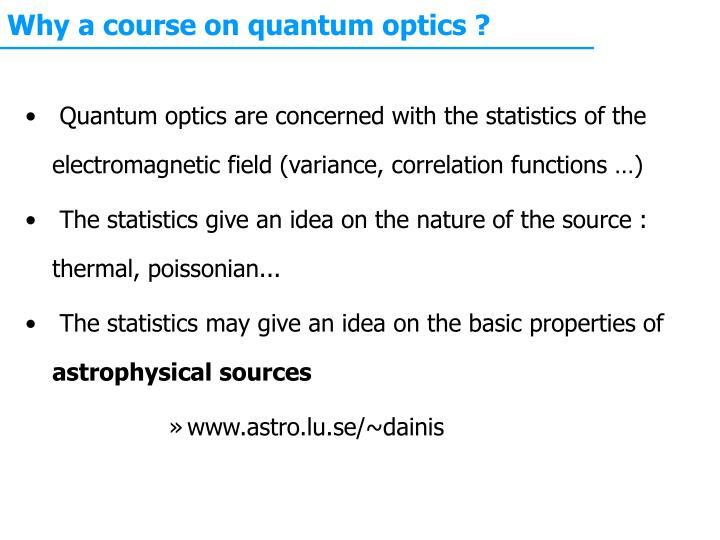 Why a course on quantum optics