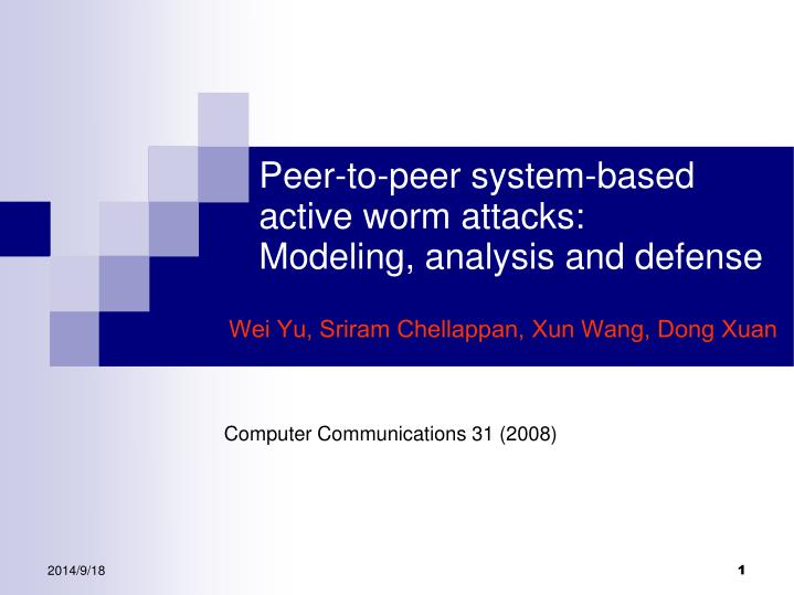 peer to peer system based active worm attacks modeling analysis and defense n.