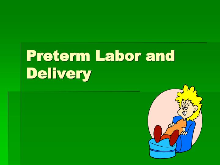 preterm labor and delivery n.