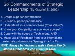 six commandments of strategic leadership by gabriel e 2002