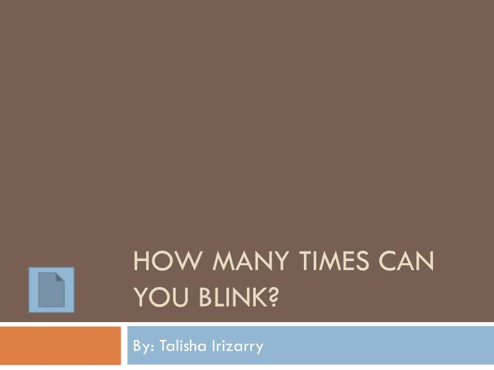 how many times can you blink n.