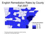 english remediation rates by county fall 2007