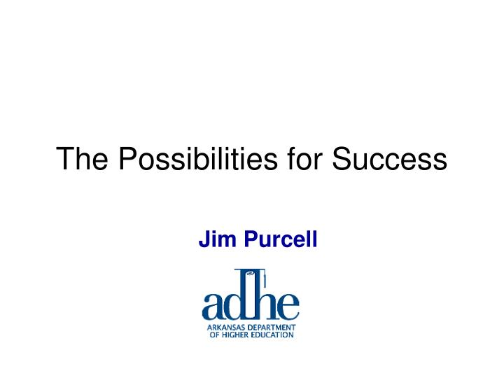 the possibilities for success n.