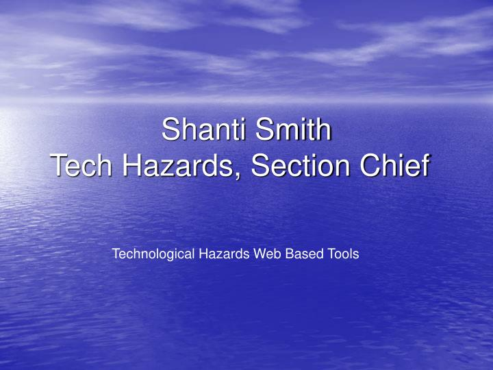 shanti smith tech hazards section chief n.