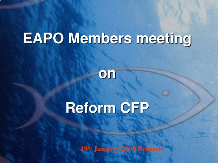 eapo members meeting on reform cfp n.