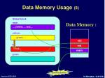 data memory usage 8