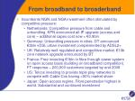 from broadband to broaderband