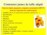 conteneurs jaunes de taille adapt