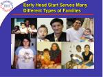 early head start serves many different types of families
